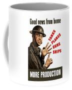 Good News From Home - More Production Coffee Mug
