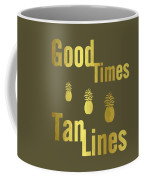 Good Times - Typography Coffee Mug