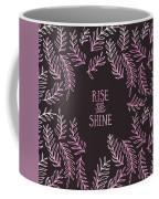 Graphic Art Rise And Shine - Pink Coffee Mug