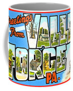 Greetings From Valley Forge Pennsylvania Coffee Mug