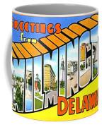 Greetings From Wilmington Delaware Coffee Mug