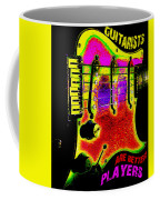 Guitarists Are Better Players Coffee Mug