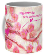 Happy Mothers Day To All Fine Art And Visitors. Coffee Mug