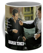 Harsh Times, Starring Christian Bale, Freddy Rodriguez And Eva Longoria Coffee Mug