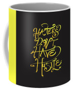 Haters Don't Have Hustle Coffee Mug