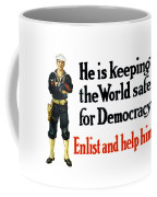 He Is Keeping The World Safe For Democracy Coffee Mug