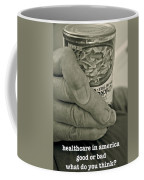 Healthcare In America ... Coffee Mug
