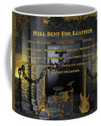 Hell Bent For Leather Coffee Mug