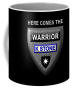 Here Comes The Warrior Coffee Mug