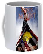 Hero's Moment Coffee Mug