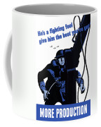 He's A Fighting Fool - Give Him The Best You've Got Coffee Mug by War Is Hell Store