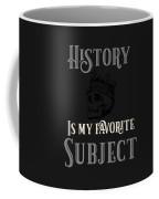 History Is My Favorite Subject Coffee Mug