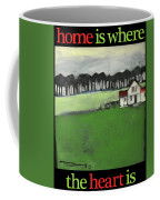 Home Is Where The Heart Is Poster Coffee Mug
