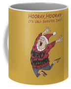 Hooray Hooray It's Ugly Sweater Day Coffee Mug