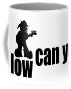 How Low Can You Go Coffee Mug