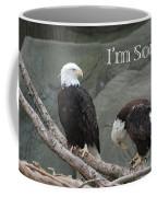 I Am Sorry Coffee Mug by Michael Peychich