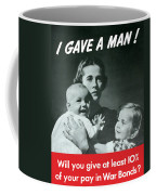 I Gave A Man - Ww2 Coffee Mug