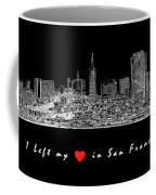 I Left My Heart - White On Black Background Coffee Mug