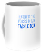 I Listen To Voices In My Tackle Box Blues Coffee Mug