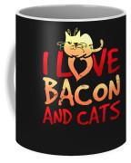 I Love Bacon And Cats Coffee Mug
