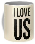 I Love Us Signage Art Coffee Mug