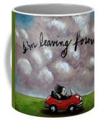 Im Leaving Forever Coffee Mug
