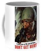 I Need You On The Job Full Time Coffee Mug