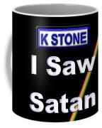 I Saw Satan Coffee Mug