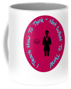 I Teach How To Think Not What To Think  Gift For A Teacher Coffee Mug
