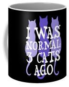 I Was Normal 3 Cats Ago 5 Coffee Mug