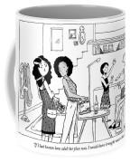 I Would Have Brought Nicer Beer Coffee Mug