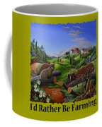 Id Rather Be Farming - Springtime Groundhog Farm Landscape 1 Coffee Mug