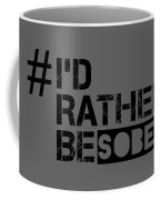 I'd Rther Be Sober  Coffee Mug