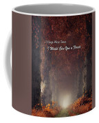 If Hugs Were Trees, I Would Give You A Forest Coffee Mug