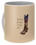 If The Boot Fits 2 Coffee Mug