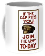 If The Cap Fits You Join The Army Coffee Mug by War Is Hell Store
