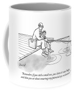 If You Catch A Small One Coffee Mug