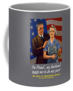 I'm Proud... My Husband Wants Me To Do My Part Coffee Mug