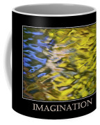 Imagination  Inspirational Motivational Poster Art Coffee Mug