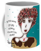 In The Game Of Life Always Follow Your Heart Coffee Mug