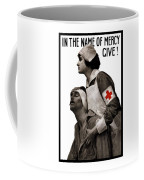 In The Name Of Mercy Give Coffee Mug