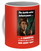 Infantryman Is Careful Of What He Says Coffee Mug