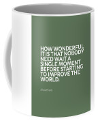 Inspirational Quotes Series 015 Anne Frank Coffee Mug