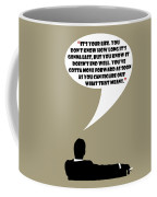 It's Your Life - Mad Men Poster Don Draper Quote Coffee Mug