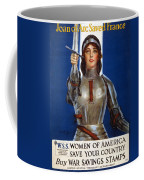 Joan Of Arc Saved France. Women Of America Save Your Country. Buy War Savings Stamps Coffee Mug