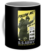 Join The Us Army - Follow Me Coffee Mug
