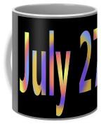 July 27 Coffee Mug