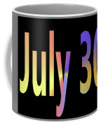 July 30 Coffee Mug
