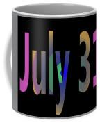 July 31 Coffee Mug