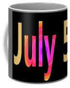 July 5 Coffee Mug